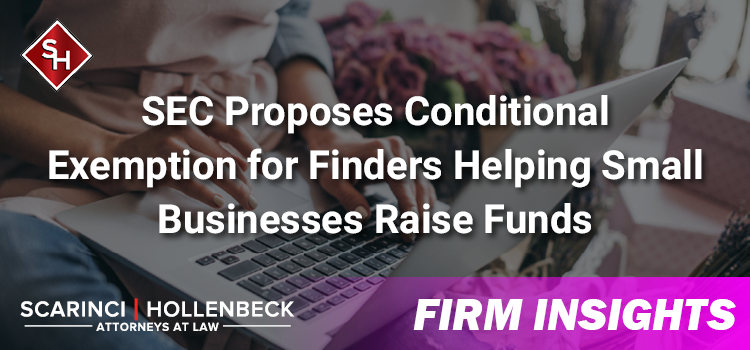 SEC Proposes Conditional Exemption for Finders Helping Small Businesses Raise Funds