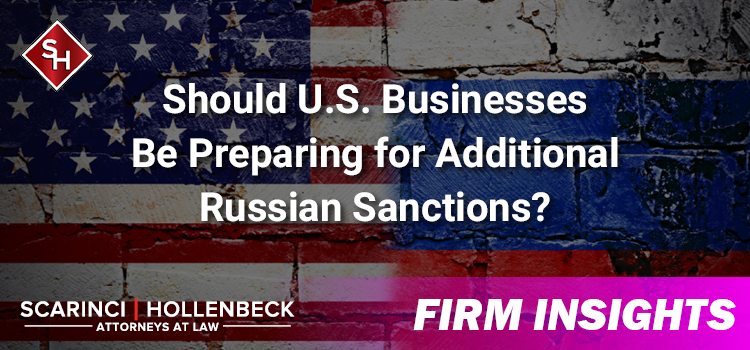 Should U.S. Businesses Be Preparing for Additional Russian Sanctions?