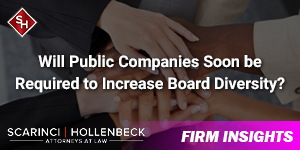 Will Public Companies Soon be Required to Increase Board Diversity?