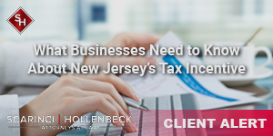 What Businesses Need to Know About New Jersey's Tax Incentive Legislation