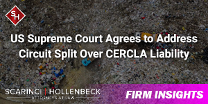 US Supreme Court Agrees to Address Circuit Split Over CERCLA Liability