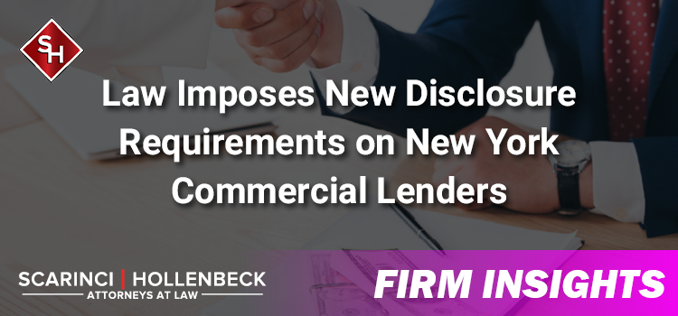 Law Imposes New Disclosure Requirements on New York Commercial Lenders