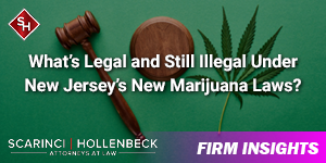 What's Legal and Still Illegal Under New Jersey's New Marijuana Laws?