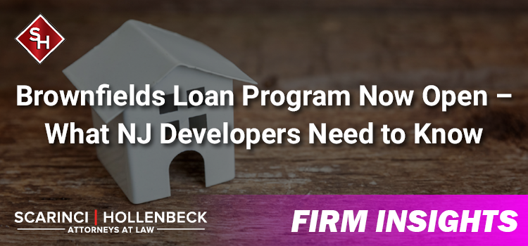 """""""棕地""""贷款项目现已开放 – 新泽西开发者应注意哪些问题"""