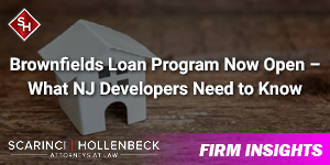 Brownfields Loan Program Now Open – What NJ Developers Need to Know