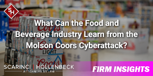 What Can the Food and Beverage Industry Learn from the Molson Coors Cyberattack?