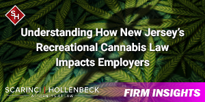 Understanding How New Jersey's Recreational Cannabis Law Impacts Employers
