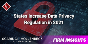 States Increase Data Privacy Regulation and New Federal Legislation May Pass in 2021