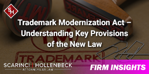 Trademark Modernization Act – Understanding Key Provisions of the New Law