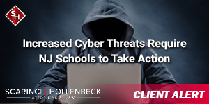 Increased Cyber Threats Require NJ Schools to Take Action