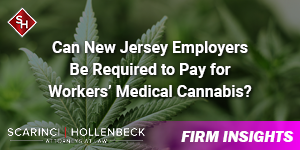 New Jersey Employers Can Be Required to Pay for Employees' Medical Cannabis