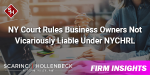 NY Court Rules Business Owners Not Vicariously Liable Under NYCHRL