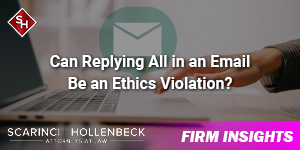 Can Replying All in an Email Be an Ethics Violation?