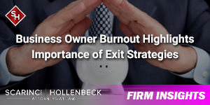 Business Owner Burnout Highlights Importance of Exit Strategies