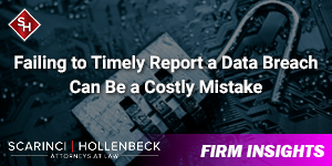 Failing to Timely Report a Data Breach Can Be a Costly Mistake