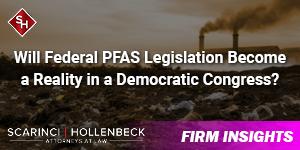 Will Federal PFAS Legislation Become a Reality in a Democratic Congress?