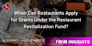 When Can Restaurants Apply for Grants Under the Restaurant Revitalization Fund?