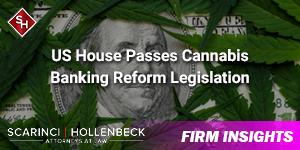 US House Passes Cannabis Banking Reform Legislation