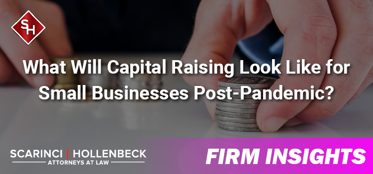 What Will Capital Raising Look Like for Small Businesses Post-Pandemic?