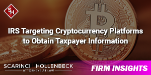 IRS Targeting Cryptocurrency Platforms to Obtain Taxpayer Information