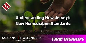Understanding New Jersey's New Remediation Standards