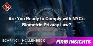 Are You Ready to Comply with NYC's Biometric Privacy Law?