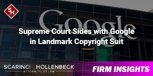 Supreme Court Sides with Google in Landmark Copyright Suit