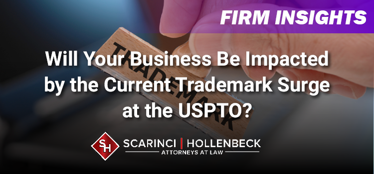 Will Your Business Be Impacted by the Current Trademark Surge at the USPTO?