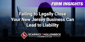 Failing to Legally Close Your New Jersey Business Can Lead to Liability