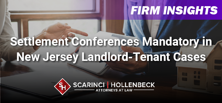 Settlement Conferences Mandatory in New Jersey Landlord-Tenant Cases