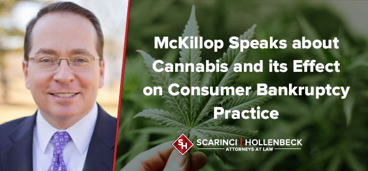 Scarinci Hollenbeck Partner Spoke about Cannabis and its Effect on Consumer Bankruptcy Practice