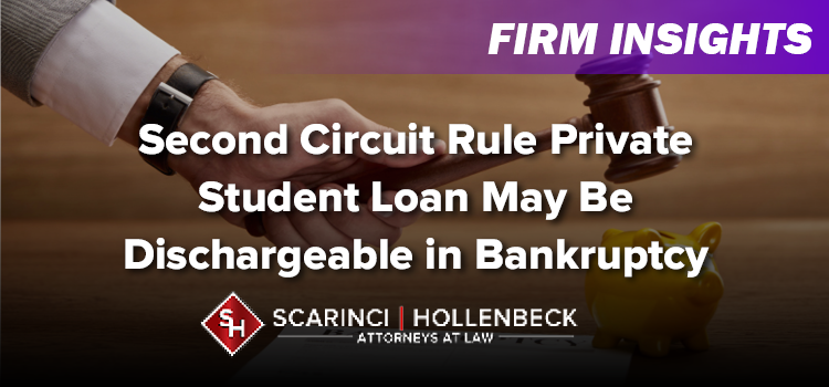 Second Circuit Rule Private Student Loan May Be Dischargeable in Bankruptcy