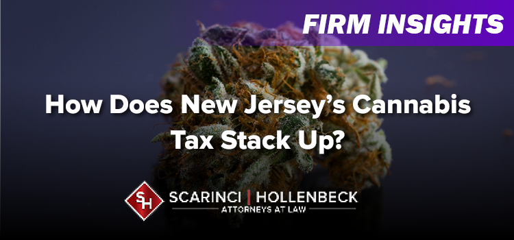 How Does New Jersey's Cannabis Tax Stack Up?