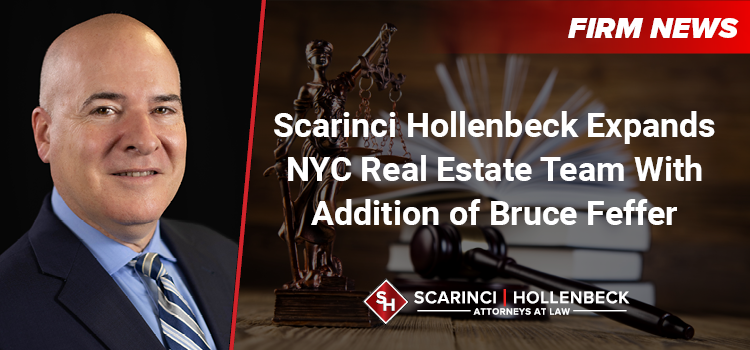 Scarinci Hollenbeck Expands NYC Real Estate Team With Addition of Bruce Feffer